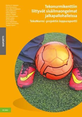 Tekonurmikenttiin liittyvät sisäilmaongelmat jalkapallohalleissa